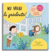5948495000950_001w Carte Nu vreau  la gradinita!, Editura DPH