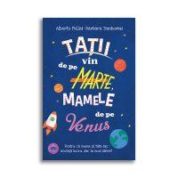 5948495001582_001w Carte Tatii vin de pe Marte, mamele de pe Venus, Editura DPH