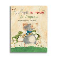 5948495002527_001w Carte Toti copii au nevoie de dragoste, Editura DPH
