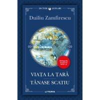 Viata la tara, Tanase Scatiu, Duiliu Zamfirescu, Editie noua