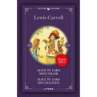 Alice in tara minunilor, Alice in tara din oglinda, Lewis Carroll, Editie noua