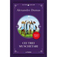 Cei trei muschetari, Alexandre Dumas, Editie noua