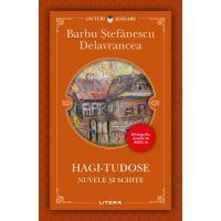Hagi-Tudose, Nuvele si schite, B. S. Delavrancea, Editie noua