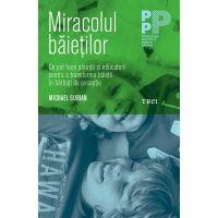 9786064001177_001w Carte Editura Trei, Miracolul baietilor, Michael Gurian
