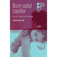 9786064001184_001w Carte Editura Trei, Burn-outul copiilor, Beatrice Milletre