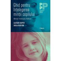 9786064003263_001w Carte Editura Trei, Ghid pentru intelegerea mintii copilului, Alistair Cooper
