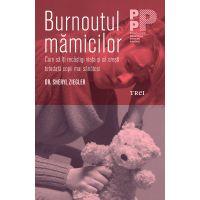 9786064005632_001w Carte Editura Trei, Burnoutul mamicilor, Dr. Sheryl Ziegler