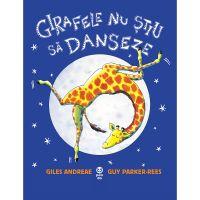 9786069780329_001w Carte Editura Pandora M, Girafele nu stiu sa danseze, Giles Andreae