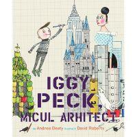 9786069780350_001w Carte Editura Pandora M, Iggy Peck, micul arhitect, Andrea Beaty