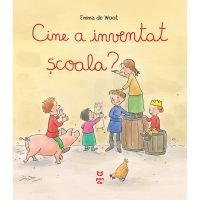 Carte Editura Pandora M, Cine a inventat scoala? Emma de Woot
