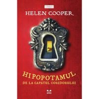 9786069782200_001w Carte Editura Pandora M, Hipopotamul de la capatul coridorului, Helen Cooper