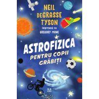 9786069782521_001w Carte Editura Pandora M, Astrofizica pentru copii grabiti, de Grasse Tyson Neil