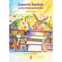 9786069782606_001w Carte Editura Pandora M, Iepurele intelept si secretul povestilor, Andreea Iatagan