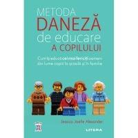 AFCF68_001w Carte Editura Litera, Metoda daneza de educare a copilului, Jessica Joelle Alexander