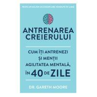 Carte Editura Litera, Antrenarea creierului, Dr. Gareth Moore