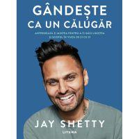 Carte Editura Litera, Gandeste ca un calugar, Jay Shetty