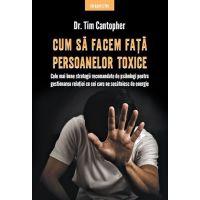 Carte Editura Litera, Cum sa facem fata persoanelor toxice, Dr. Tim Cantopher