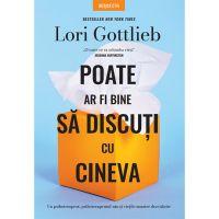 Carte Editura Litera, Poate ar fi bine sa discuti cu cineva, Lori Gottlieb