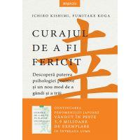 Carte Editura Litera, Curajul de a fi fericit, Ichiro Kishimi, Fumitake Koga