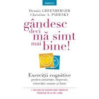 Carte Editura Litera, Gandesc, deci ma simt mai bine!, Dennis Greenberger, Christine A. Padesky
