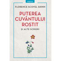 Carte Editura Litera, Puterea cuvantului rostit si alte scrieri, Florence Scovel
