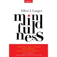 Carte Editura Litera, Mindfulness, Ellen J. Langer