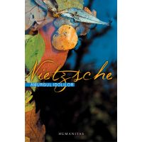Amurgul idolilor, Friedrich Nietzsche