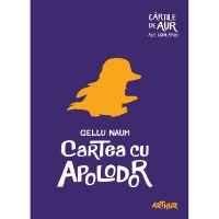 APOLAUR_001w Carte Editura Arthur, Cartea cu Apolodor, Gellu Naum