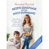 ASANDIV117_001w Carte Editura Litera, Retete sanatoase pentru micutii gurmanzi, Annabel Karmel