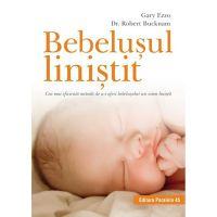 Bebelusul linistit. Cea mai eficienta metoda de a-i oferi bebelusului un somn linistit, Gary Ezzo, Dr. Robert Bucknam
