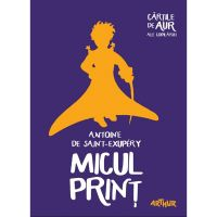 BMCIPR_001w Carte Editura Arthur, Micul print (Cartile de aur 1), Antoine de Saint-Exupery