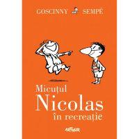 BMNIC2_001w Carte Editura Arthur, Micutul Nicolas 2. Micutul Nicolas in recreatie, Rene Goscinny, Jean-Jacques Sempe