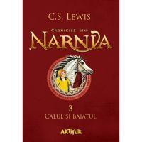 BNAR3_001w Carte Editura Arthur, Cronicile din Narnia 3. Calul si baiatul, C.S. Lewis