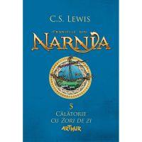 BNAR5_001w Carte Editura Arthur, Cronicile din Narnia 5. Calatorie cu zori de zi, C.S. Lewis