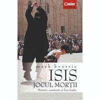 Carte Editura Corint, Isis. Jocul mortii, Mark Bourrie