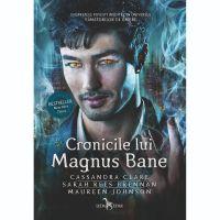 Carte Editura Corint, Cronicile lui Magnus Bane, Cassandra Clare, Sarah Rees Brennan, Maureen Johnson
