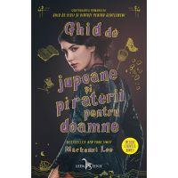 Carte Editura Corint, Ghid de jupoane si piraterii pentru doamne, Mackenzi Lee