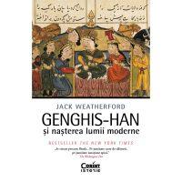Genghis-Han si nasterea lumii moderne, Jack Weatherford