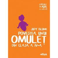 BOMAUR_001w Carte Editura Arthur, Povestea unui omulet din cls a IV-a, Judy Blume