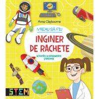 CADDIV207_001w Carte Editura Litera, Vreau sa fiu inginer de rachete, Ana Claybourne