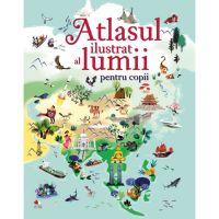 CADUS27_001w Carte Editura Litera, Atlasul ilustrat al lumii pentru copii