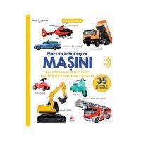 CARTBI72_001 Carte Editura Litera, Bebe Invata, Marea carte despre masini, 35 de sunete de vehicule