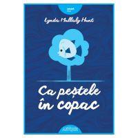 Carte Editura Arthur, Ca pestele in copac, Lynda Mullaly Hunt, editie noua