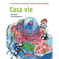 Casa vie. O introducere in stiintele vietii pe intelesul copiilor, Egor Egorov, Iuri Neciporenko