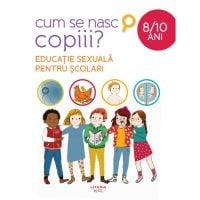 CEDIV100_001w Carte Editura Litera, Cum se nasc copiii Educatia sexuala pentru copii, 8 - 10 ani