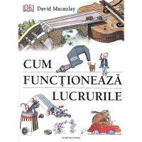 CEDIV80_001w Carte Editura Litera, Cum functioneaza lucrurile, David Macaulay