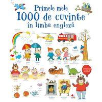 CEDLB02_001w Carte Editura Litera, Primele mele 1000 de cuvinte in limba engleza