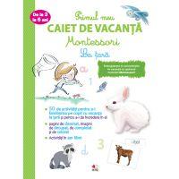 CEDMONT12_001w Carte Editura Litera, Primul caiet de vacanta Montessori. La tara. 3-6 ani