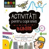 CESTM04_001w Carte Editura Litera, Educatia Stem. Activitati pentru copii isteti. Inginerie