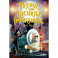CFS105_001w Carte Editura Litera, Trenul catre locurile imposibile, P.G. Bell